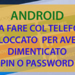 Come Resettare Password cellulare Samsung
